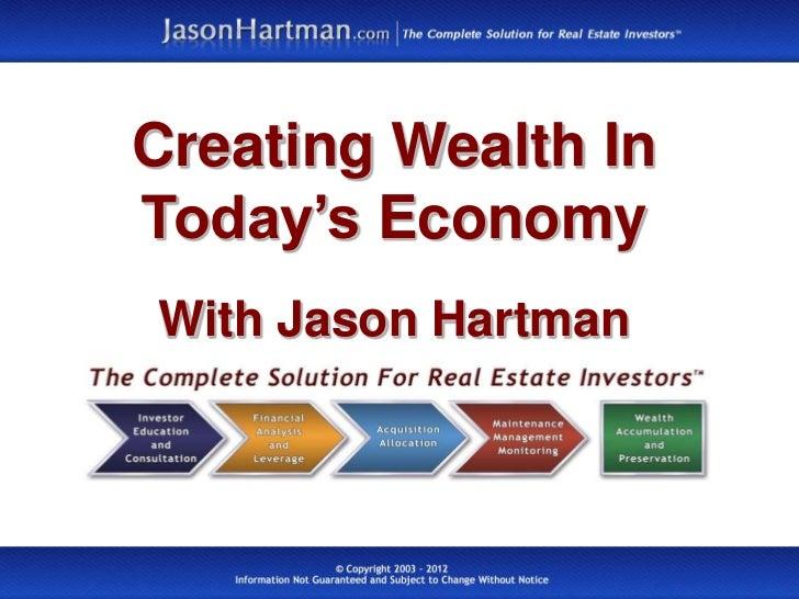 Creating Wealth InToday's EconomyWith Jason Hartman