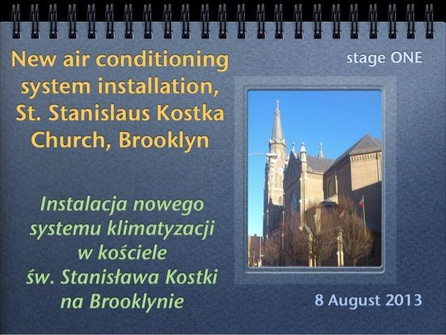 August'13 - New A/C installation in St. Stanislaus Kostka Church, Brooklyn