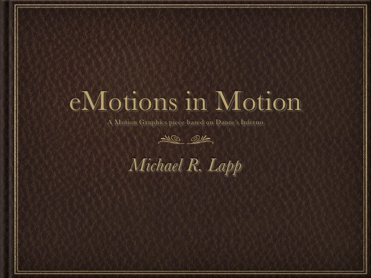 eMotions in Motion   A Motion Graphics piece based on Dante's Inferno             Michael R. Lapp