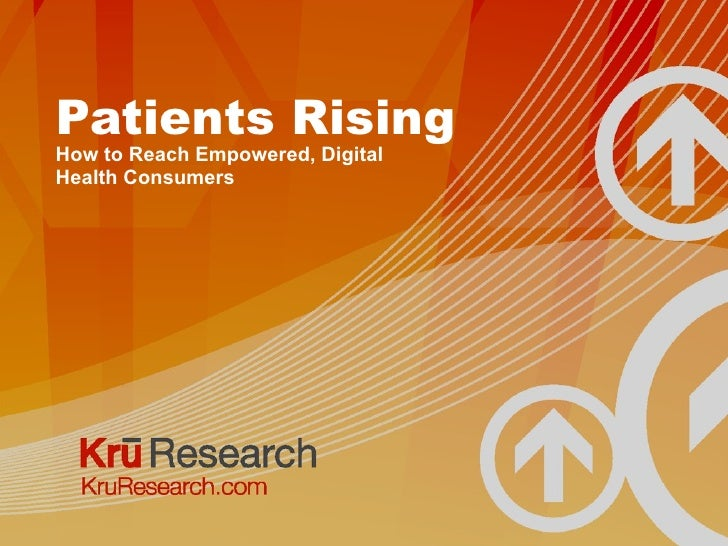 Patients Rising How to Reach Empowered, Digital Health Consumers