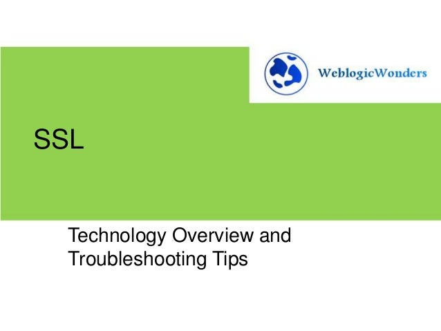 SSL  Technology Overview and Troubleshooting Tips