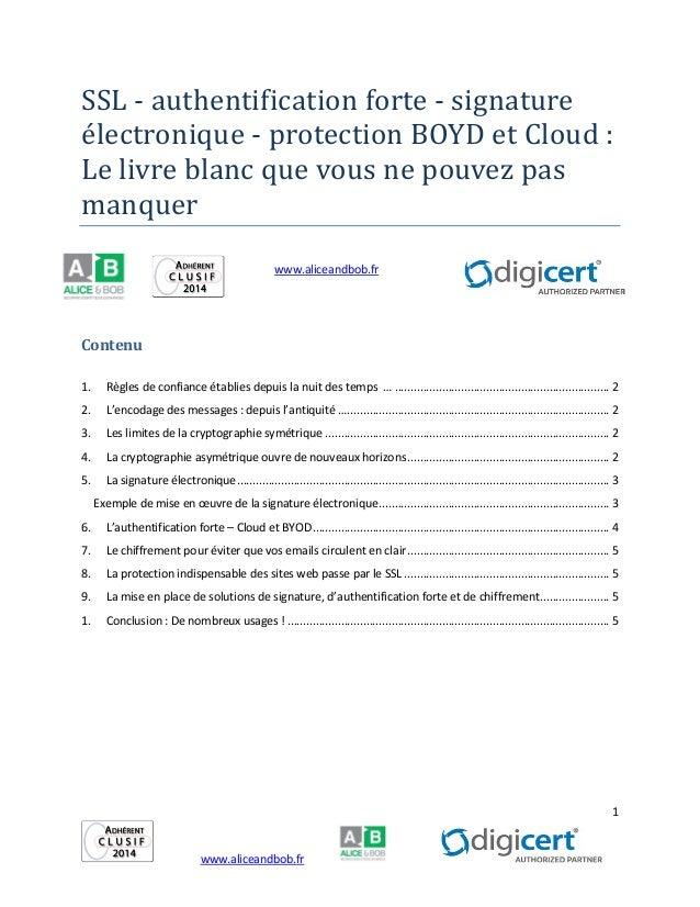 1 www.aliceandbob.fr SSL - authentification forte - signature électronique - protection BOYD et Cloud : Le livre blanc qu...