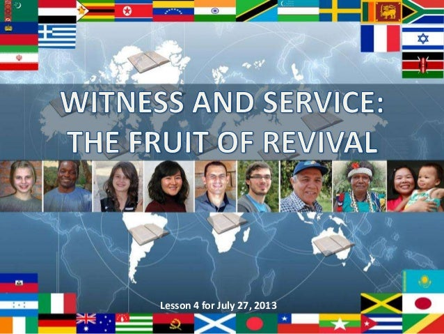 Ssl 2013.3.4 witness and service_the fruit of revival
