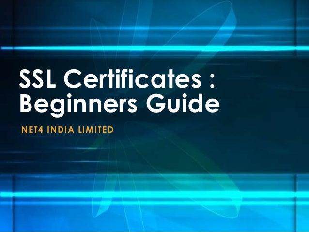 SSL Certificates :Beginners GuideN E T4 I N D I A LI MI TE D
