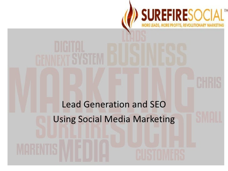 Lead Generation and SEO<br />Using Social Media Marketing<br />