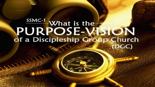 Why am I born? Why am I saved? Why am I here on earth? Why am I in this DGC? Purpose - ask the question WHY? PURPOSE