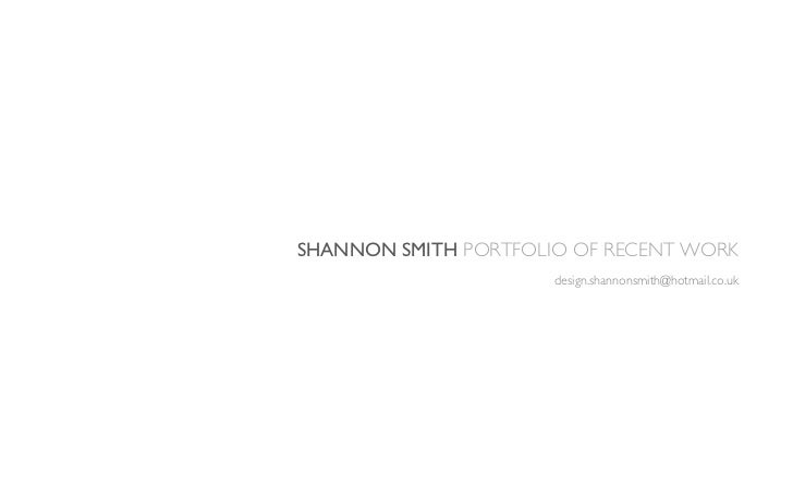SHANNON SMITH PORTFOLIO OF RECENT WORK                      design.shannonsmith@hotmail.co.uk