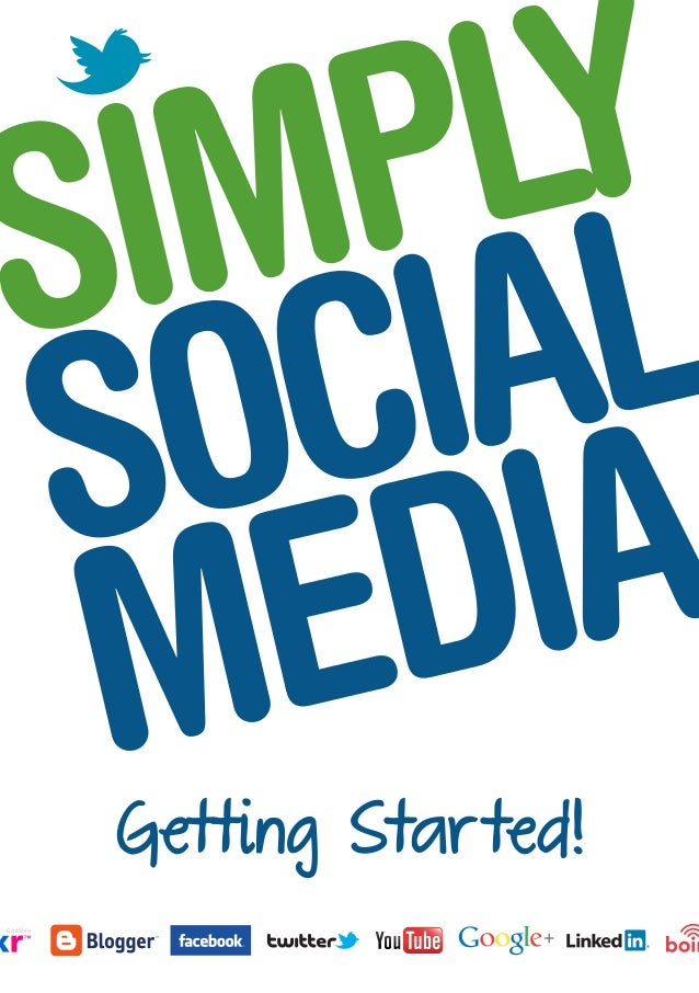 Getting Star ted!Simply Social Media A5.indd 1           1/03/12 10:37 AM