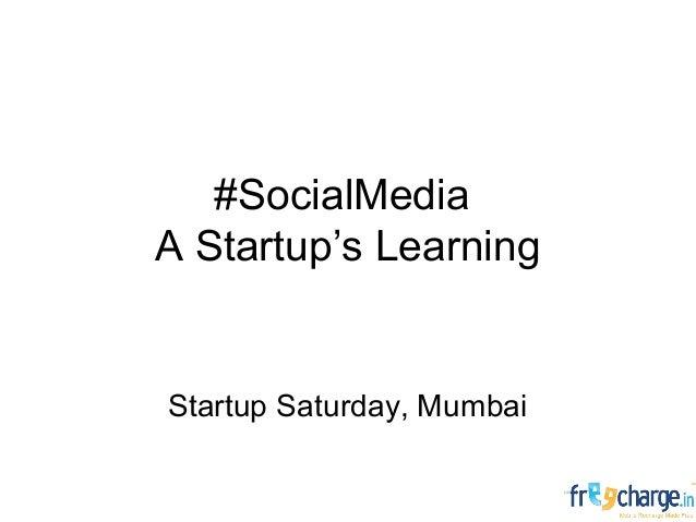 #SocialMedia A Startup's Learning Startup Saturday, Mumbai