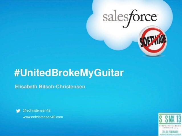 #UnitedBrokeMyGuitarElisabeth Bitsch-Christensen   @echristensen42   www.echristensen42.com