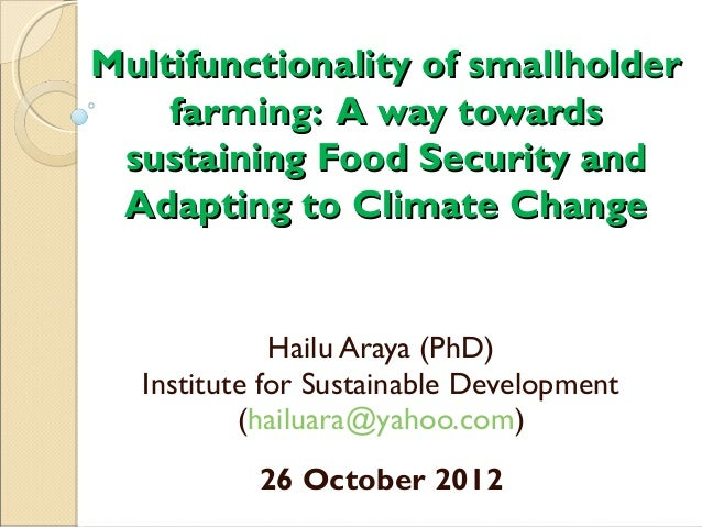 Multifunctionality of smallholder    farming: A way towards sustaining Food Security and Adapting to Climate Change       ...