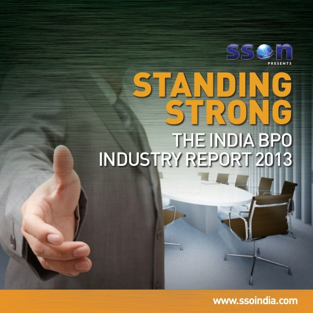 STANDING STRONG  The India BPO Industry Report 2013  www.ssoindia.com