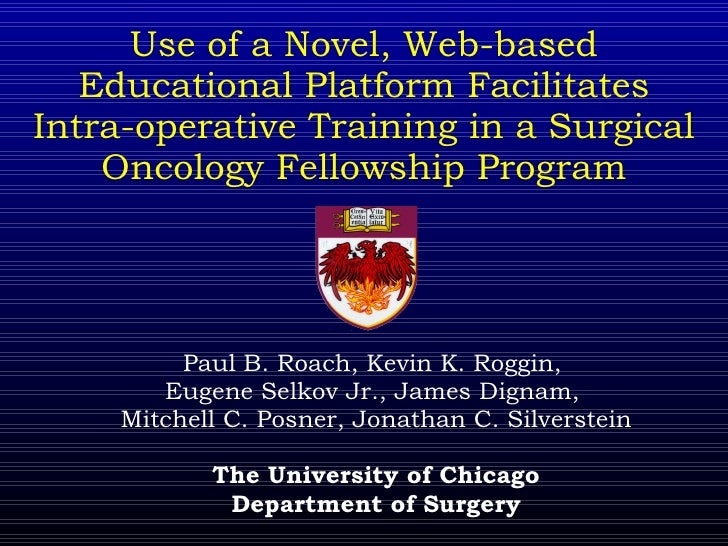 Use of a Novel, Web-based Educational Platform Facilitates Intra-operative Training in a Surgical Oncology Fellowship Prog...