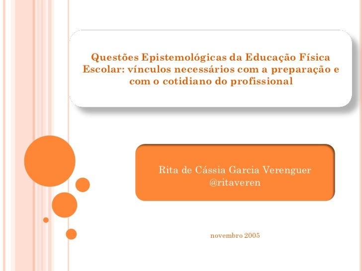 Questões Epistemológicas da Educação FísicaEscolar: vínculos necessários com a preparação e         com o cotidiano do pro...
