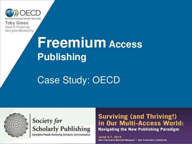 Freemium AccessPublishingCase Study: OECDToby GreenHead of Publishingtoby.green@oecd.org