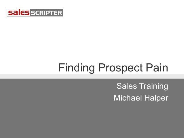 Finding Prospect Pain Sales Training Michael Halper