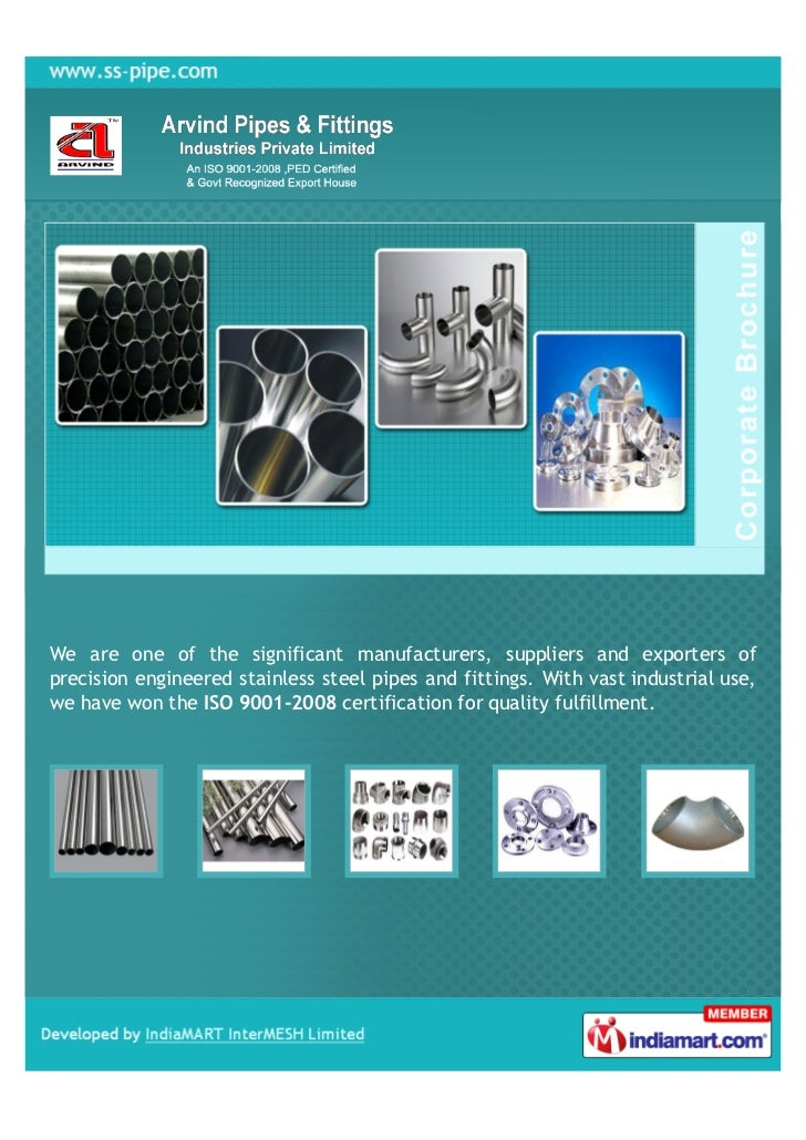 We are one of the significant manufacturers, suppliers and exporters ofprecision engineered stainless steel pipes and fitt...