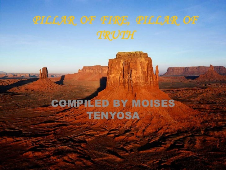 PILLAR OF FIRE, PILLAR OF         TRUTH  COMPILED BY MOISES       TENYOSA