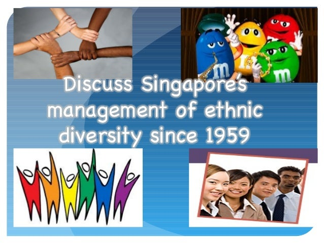 Importance of managingSingapore's ethnic diversity