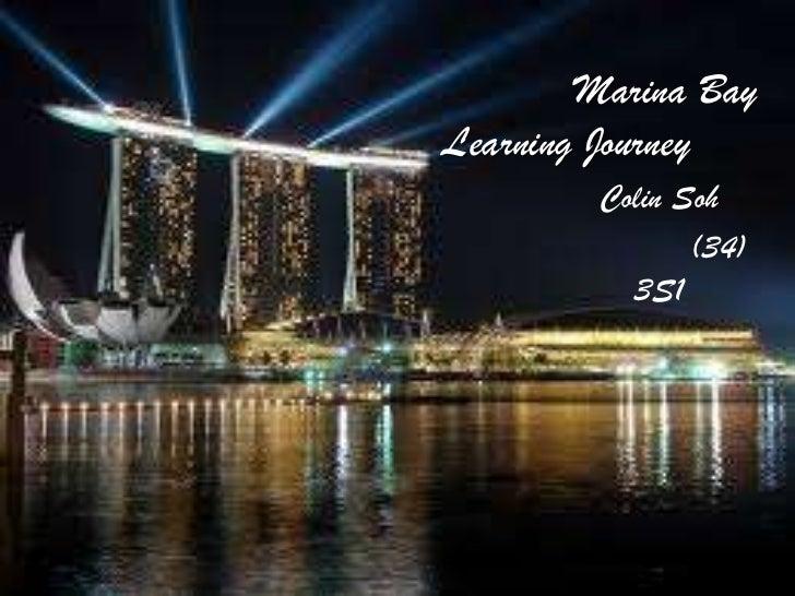 Marina BayLearning Journey        Colin Soh               (34)          3S1