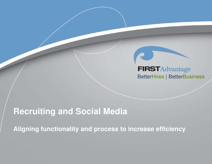 BetterHires | BetterBusinessRecruiting and Social MediaAligning functionality and process to increase efficiency
