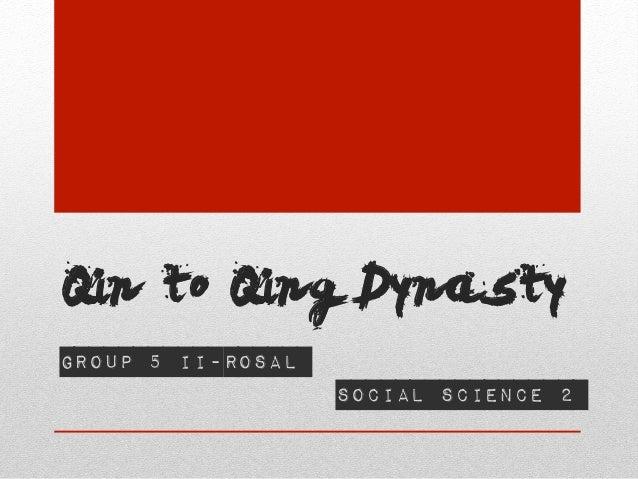 Qin to Qing DynastyGroup 5 II-Rosal                   Social Science 2