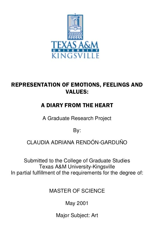 REPRESENTATION OF EMOTIONS, FEELINGS AND                VALUES:             A DIARY FROM THE HEART              A Graduate...