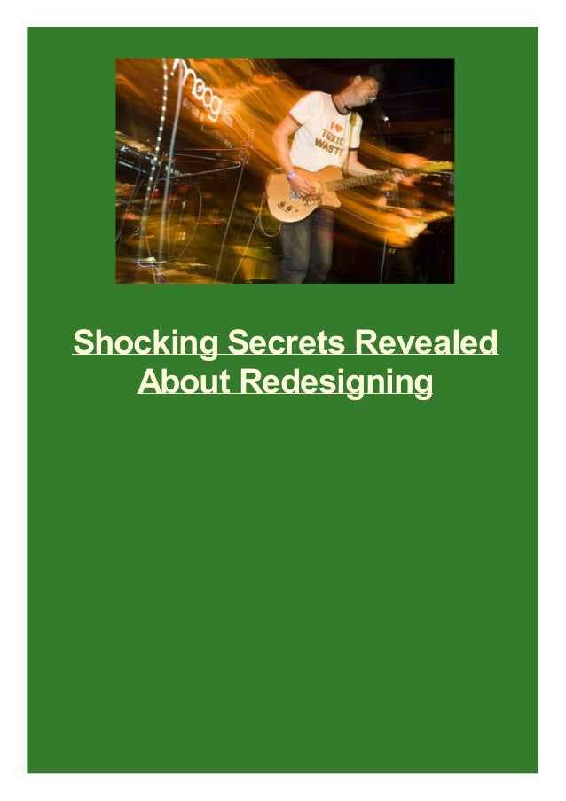 Shocking Secrets Revealed About Redesigning