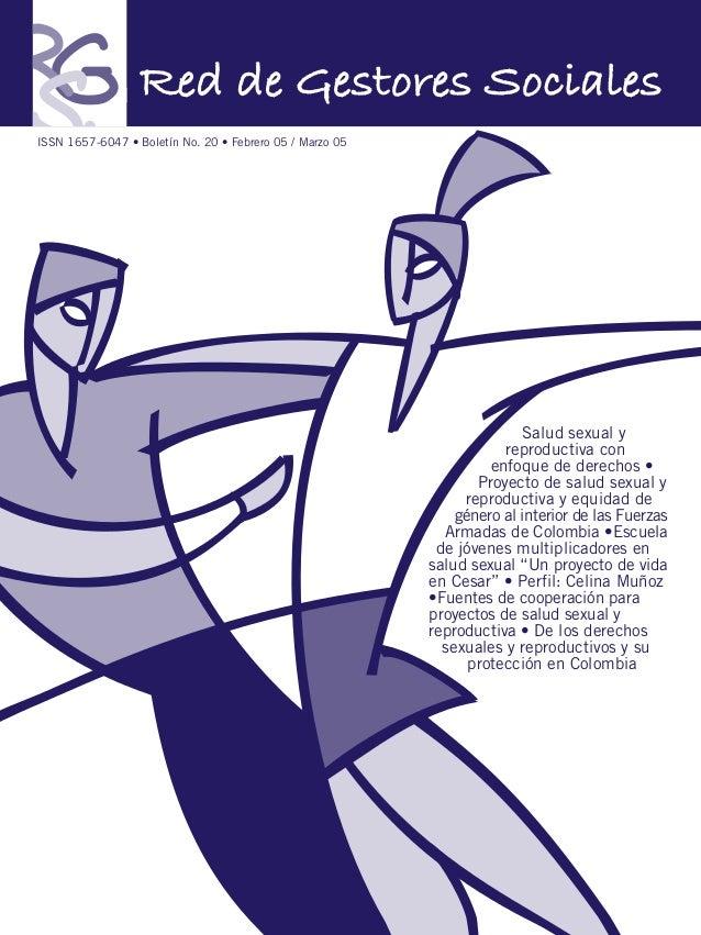 ISSN 1657-6047 • Boletín No. 20 • Febrero 05 / Marzo 05Salud sexual yreproductiva conenfoque de derechos •Proyecto de salu...