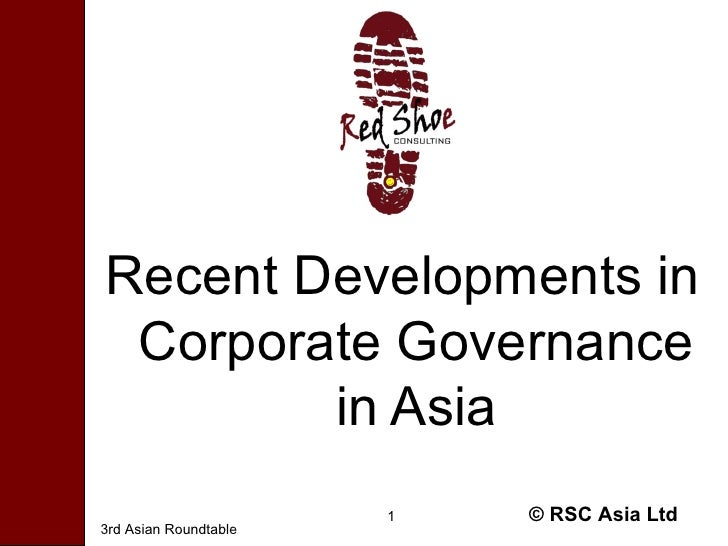 <ul><li>Recent Developments in Corporate Governance in Asia </li></ul>3rd Asian Roundtable © RSC Asia Ltd