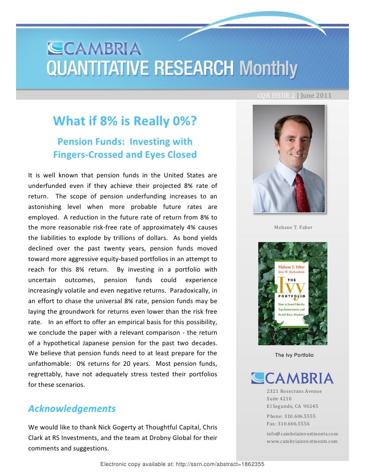 CQR ISSUE 2 | June 2011        What if 8% is Really 0%?         Pension Funds: Investing with        Fingers-Crossed and E...