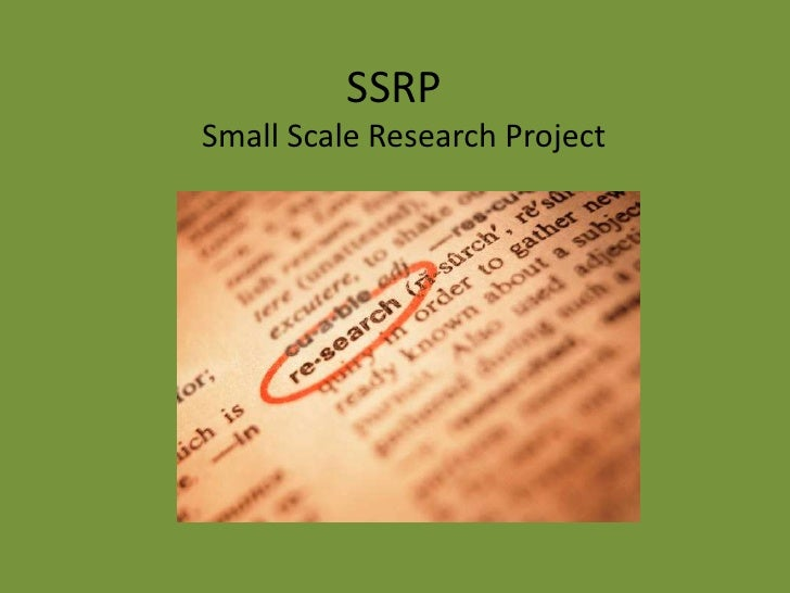 SSRPSmall Scale Research Project
