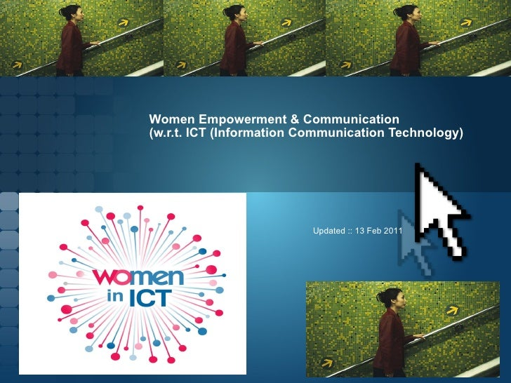 Women Empowerment & Communication  (w.r.t. ICT (Information Communication Technology) Updated :: 13 Feb 2011