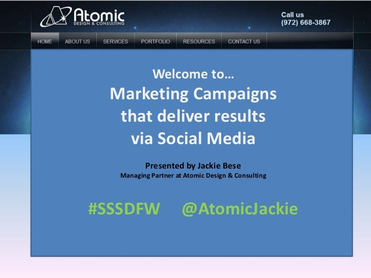 Welcome to…  Marketing Campaigns   that deliver results    via Social Media          Presented by Jackie Bese   Managing P...