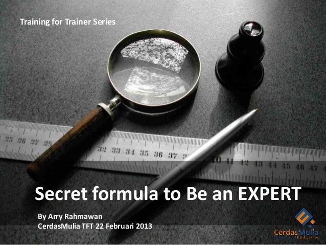 Secret Formula to be an Expert