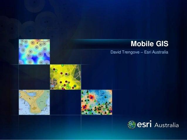David Trengove – Esri Australia Mobile GIS