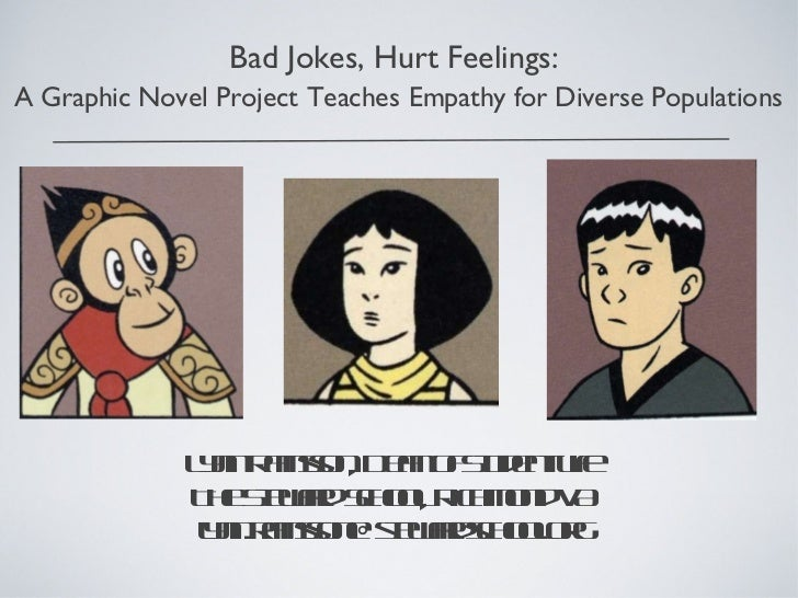 Bad Jokes, Hurt Feelings:  A Graphic Novel Project   Teaches   Empathy for Diverse Populations Lynn Ramsson, Dean of Stude...