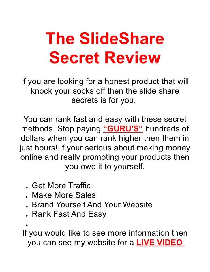 The SlideShare         Secret Review If you are looking for a honest product that will     knock your socks off then the s...