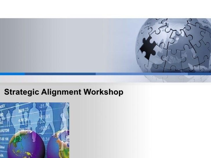 Strategic Alignment Workshop Presentation