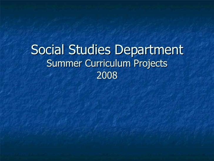 Social Studies Summer 2008 Curriculum Projects