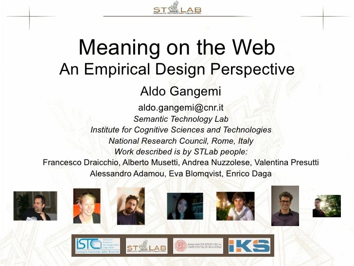 Meaning on the Web    An Empirical Design Perspective                          Aldo Gangemi                         aldo.g...