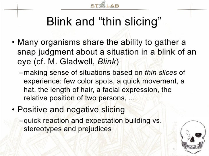 """thin slicing on blink gladwell Book report on blink by malcolm gladwell topics: mind very profound and sophisticated conclusions based on very thin slices of experiences"""" blink is a book by malcolm gladwell."""