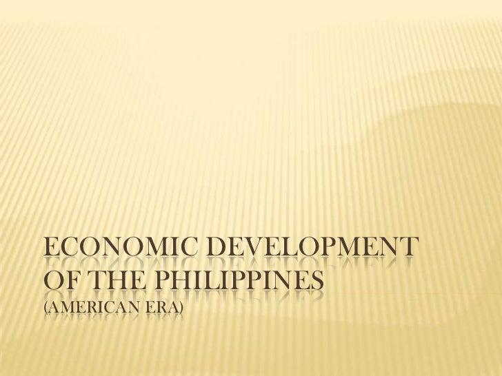 Economic Development of the Philippines(American Era)<br />