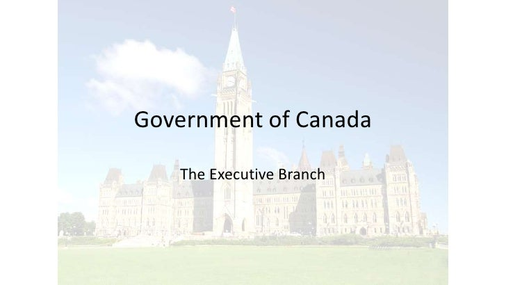 Government of Canada   The Executive Branch