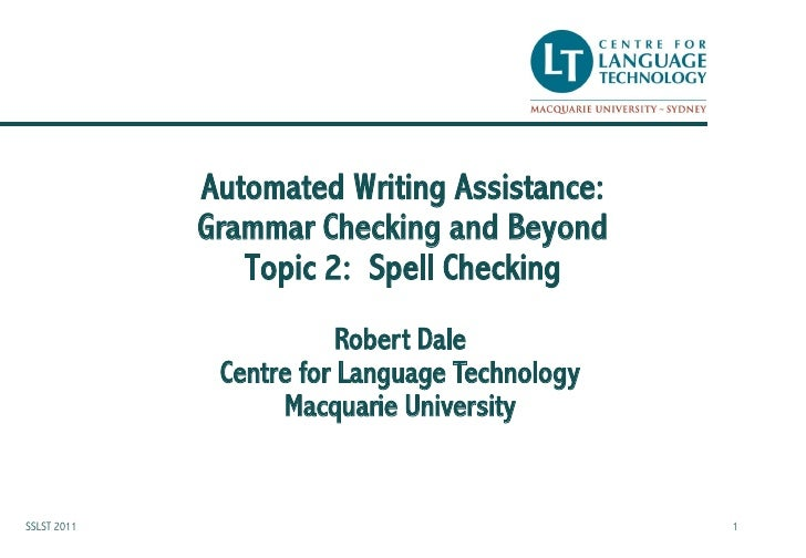 Automated Writing Assistance:             Grammar Checking and Beyond                Topic 2: Spell Checking              ...