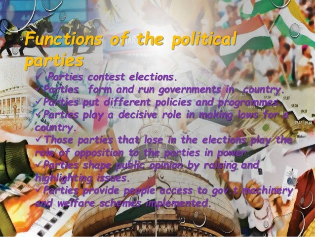 role of political parties in india essays In india, political parties are either a national party or a state party to be considered a national party, a political party has to be recognised in four or more states and to be either the ruling party or in the opposition in those states.