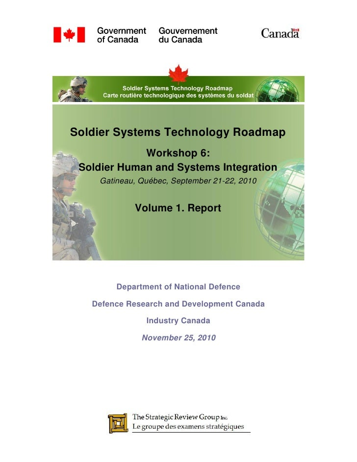 Soldier Systems Technology Roadmap             Workshop 6: Soldier Human and Systems Integration    Gatineau, Québec, Sept...