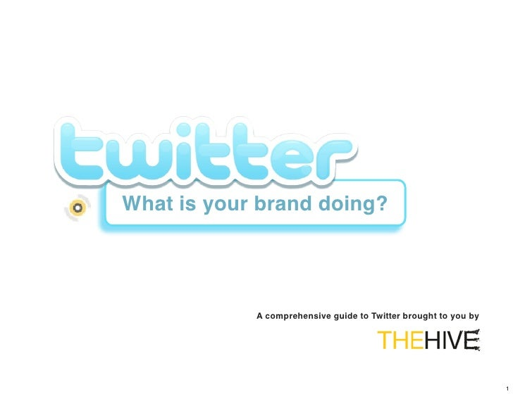 What is your brand doing?                 A comprehensive guide to Twitter brought to you by                              ...