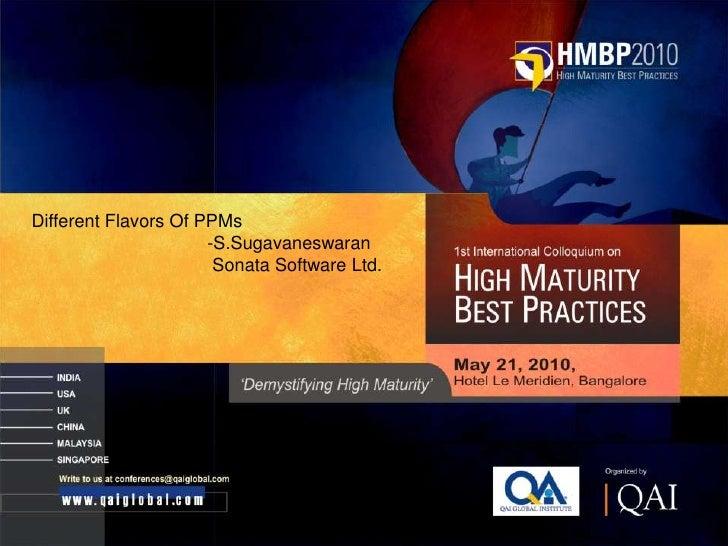 Different Flavors Of PPMs                       -S.Sugavaneswaran                        Sonata Software Ltd.