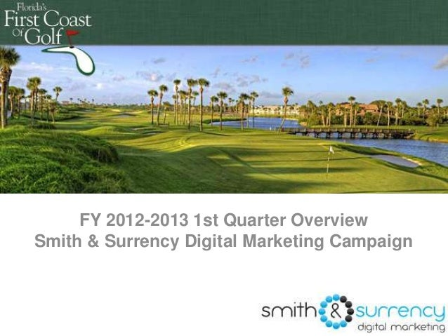 Double-click to enter title  FY 2012-2013 1st Quarter Overview Smith & Surrency Digital Marketing Campaign